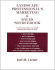Landscape Professional's Marketing & Sales Sourcebook: A Step-By-Step Guide to Successfully Marketing and Selling Your Work (Paperback)
